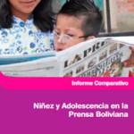 Niñez y adolescencia en la prensa boliviana 2007-2008