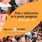 Niñez y adolescencia en la prensa paraguaya 2004