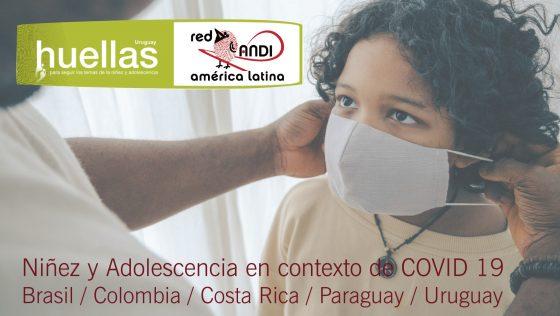 Informes Huellas: Niñez y Adolescencia en contexto COVID 19 – América Latina